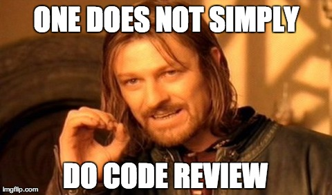 one does not simply do code review